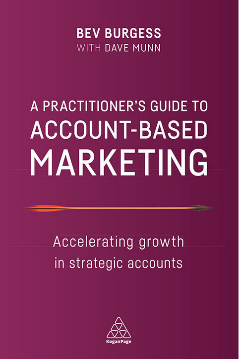 Cover page of book titled A practionaer's guide to Account based Marketing by Bev Burgess with Dave Munn